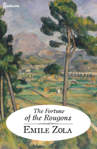 The Fortune of the Rougons Emile Zola