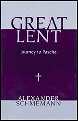 The Great Lent Alexander Schmemann