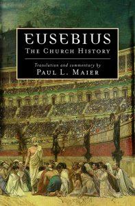 The History of the Church Eusebius Paul Maier