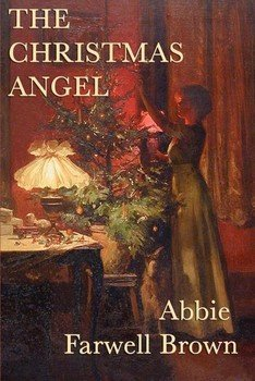 The Christmas Angel Abbie Farwell Brown