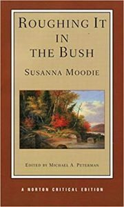 Roughing It In the Bush Susanna Moodie