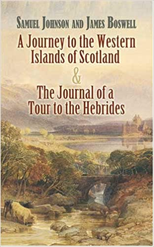 A Journey to the Western Islands of Scotland and a Journal of a Tour to the Hebrides Samuel Johnson James Boswell